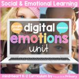 Emotions - Social Emotional Learning - DIGITAL K-2 Curricu
