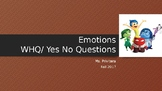 Emotions/ WHQ/ Yes No Questions