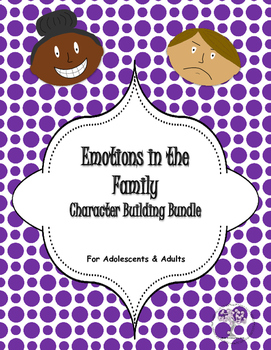 Emotions in the Family Character Building Bundle for Adolescents & Adults