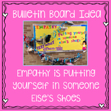Empathy Bulletin Board Idea ~ Putting Yourself in Someone Else's Shoes