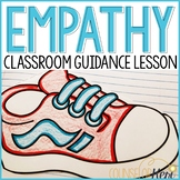 Empathy Activity: Empathy Classroom Guidance Lesson for Sc