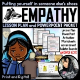 Empathy Lesson Plan and PowerPoint HUGE PACKET (56 pages)