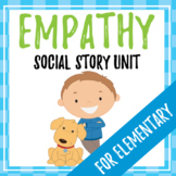 Empathy Social Story Unit AND ACTIVITY, Elementary