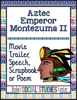 Emperor Montezuma II of the Aztec Empire: A Project with F