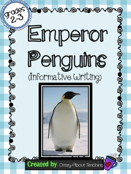 Emperor Penguins: Informative Writing