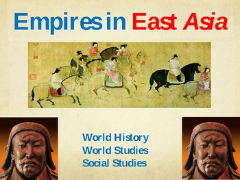 Empires in East Aisa Powerpoint - World History – Asia