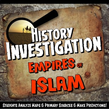 Empires of Islam Investigation History Lesson Stations or Presentation