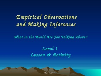 Empirical Observations v Inferences ~ Lesson & Activity ~ Defining the Terms
