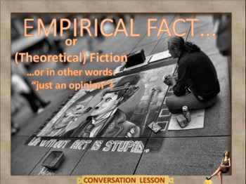 Empirical fact or theoretical fiction - ESL adult and kid conversation lesson