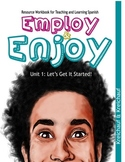 Employ & Enjoy: Resource Workbook for Teaching & Learning Spanish - Unit 1
