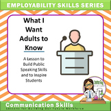 Employability Skills Series: What I Want Adults to Know