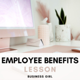 Employee Benefits Lesson (PPT + Graphic Org. + Activity)