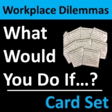 Workplace Dilemmas and Business Ethics Card Set Career Group Activity