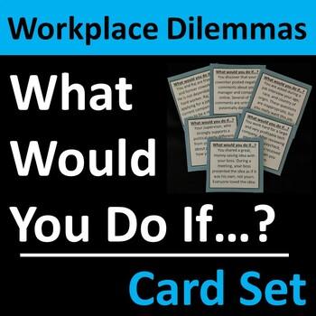 Workplace Dilemmas and Business Ethics Card Set Career Gro
