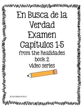En Busca de la Verdad Examen Cap. 1-5 for Realidades 2