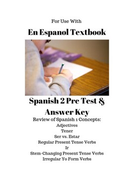 en espanol spanish 2 pre test and answer key beginning of the year. Black Bedroom Furniture Sets. Home Design Ideas