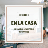 En La Casa Speaking and Writing Activities for Spanish I