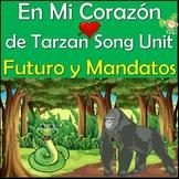 En Mi Corazón Spanish Song Lyrics & Activities Unit - Future & Informal Commands