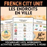 En Ville : French City Unit - Vocabulary Activities & Assessments [Les Endroits]