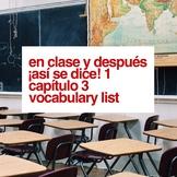 En clase y después Spanish school vocabulary ¡Así se dice! 1, Capítulo 3