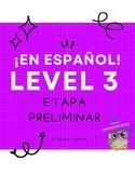 ¡En español! Level 3 Etapa Preliminar