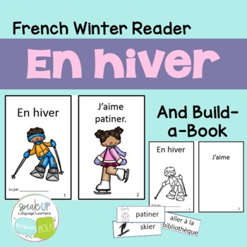 En hiver French Reader & Build-A-Book for Winter