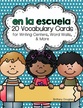En la escuela: A Writing Center and Word Wall Set in Spanish
