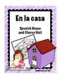 En la casa: Spanish House and Chores Unit