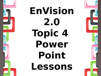 EnVision 2.0 Grade 3 Power Point Lessons-Topic 4