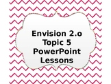 EnVision 2.0 Grade 3 Power Point Lessons-Topic 5