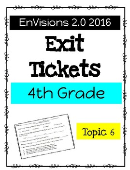 EnVision Math 2.0 4th Grade Exit Tickets Topic 6