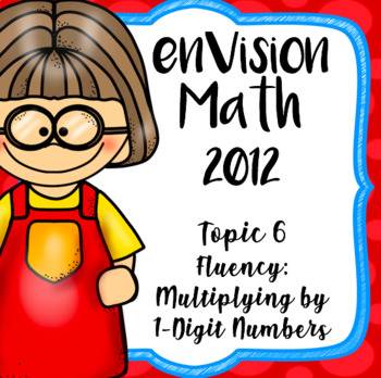 EnVision Math CCSS Grade 4 Topic 6 Multiplying by 1-Digit Numbers PowerPoint