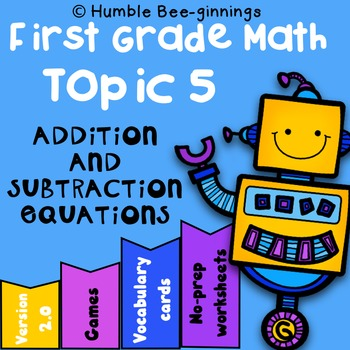 Grade 1 - Topic 5: Work With Addition and Subtraction Equations