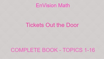 EnVision Math Tickets Out the Door - ALL TOPICS