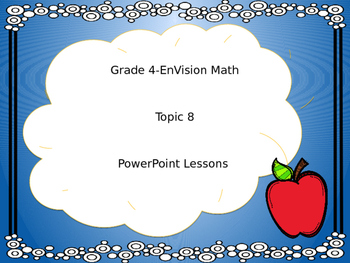 EnVision Topic 8 2-Digit by 2-Digit Multiplication