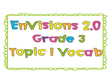 EnVisions 2.0 Grade 3 Topic 1 Vocabulary