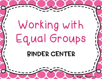 EnVisions Binder Center: Topic 4 - Working With Equal Groups