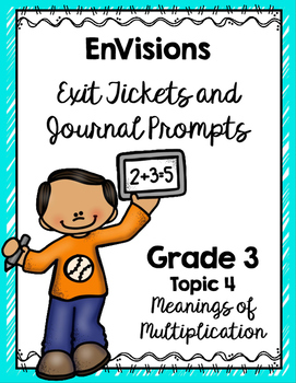 EnVisions Exit Tickets/Journal Prompts Grade 3 Topic 4
