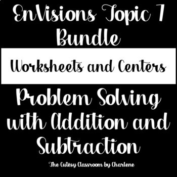 EnVisions Topic 7 Problem Solving Bundle - Centers and Worksheets 2nd Grade