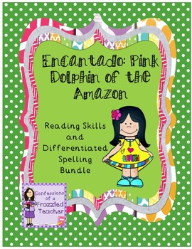 Encantado: Pink Dolphin of the Amazon Reading/Spelling Bundle (Reading Street)