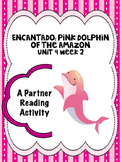 Encantado:  Pink Dolphin of the Amazon  Reading Street 4th