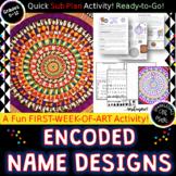 Encoded Radial Name Design- Art Elements & Principles! Emergency Sub Plan Lesson