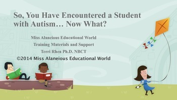 Autism: Encountering a Student this Year? Now What?