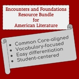 Encounters and Foundations Resource Bundle for American Literature
