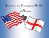 Encounters and Foundations: The Rise of America