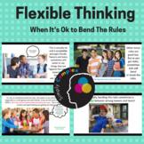 Encouraging Flexible Thinking; Bending the Rules; Rigid Thinking