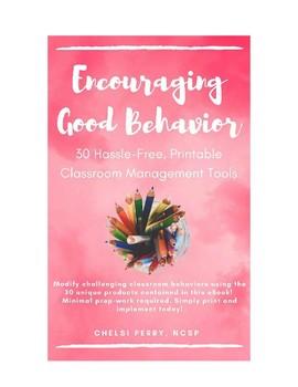 Encouraging Good Behavior: 30 Hassle-Free, Printable Classroom Management Tools