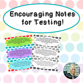 Encouraging/Positive Notes for Testing Time!