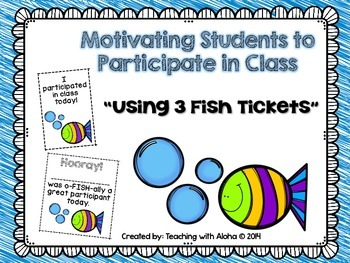"""Motivating Students to Participate: """"3 Fish Tickets"""""""