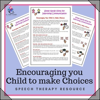Encouraging Your Child to make Choices - Speech Therapy Handout